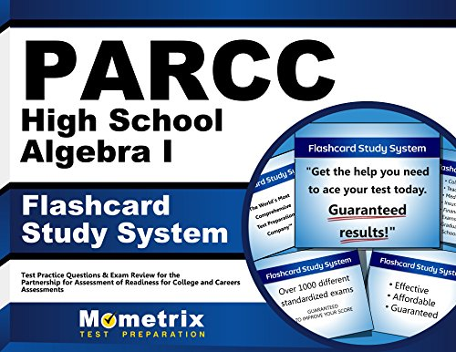PARCC High School Algebra I Flashcard Study System: PARCC Test Practice Questions & Exam Review for the Partnership for Assessment of Readiness for College and Careers Assessments (Cards)