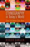 Ethnography in Today's World: Color Full Before Color Blind (Haney Foundation Series), Roger Sanjek, 0812245458