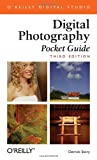 Digital Photography Pocket Guide, Third Edition (Pocket Reference (O'Reilly)), Derrick Story, 0596100159