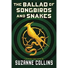 The Ballad of Songbirds and Snakes (A Hunger Games Novel) (English Edition)