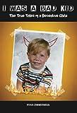 I was a Bad Kid: True Tales of a Deceptive Child