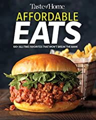Taste of Home Affordable Eats                 237 All Time Favorites that Won't Break the Bank!              Save money, beat the clock and fill up on all the foods you crave with Affordable Eats! Think it can't be done? This new Taste...