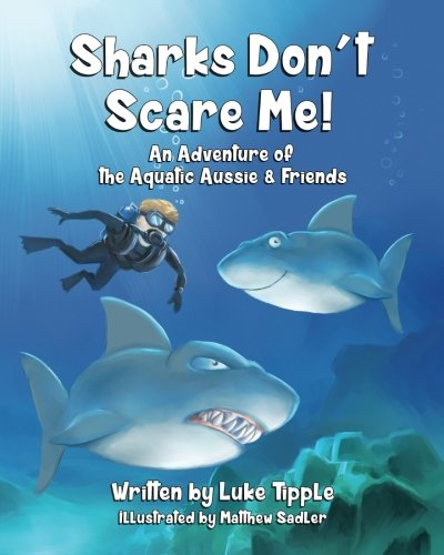 Sharks Don't Scare Me (Adventures of the Aquatic Aussie and Friends) PDF