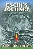 Uschi's Journey, Ursula S. Elovic, 1453532412