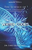 Water Codes: The Science of Health, Consciousness, and Enlightenment