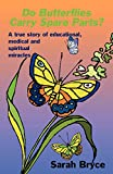 img - for Do Butterflies Carry Spare Parts? book / textbook / text book