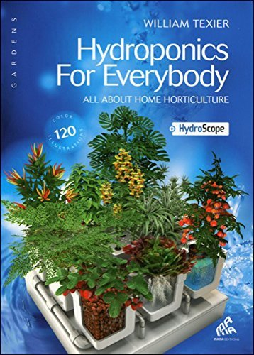 By William Texier Hydroponics for Everybody - All about Home Horticulture (1st First Edition) [Paperback]