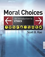 Moral Choices: An Introduction to Ethics