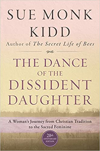 The dance of the dissident daughter a womans journey from the dance of the dissident daughter a womans journey from christian tradition to the sacred feminine sue monk kidd 9780062573025 amazon books fandeluxe Choice Image