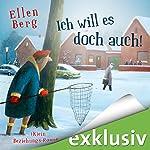 Ich will es doch auch!: (K)ein Beziehungs-Roman | Ellen Berg