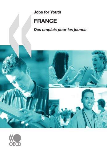 (Jobs for Youth/Des emplois pour les jeunes Jobs for Youth/Des emplois pour les jeunes: France 2009: Edition 2009)