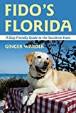Fido's Florida: A Dog-Friendly Guide to the Sunshine State (Dog-Friendly Series)