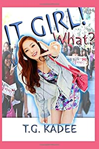 It Girl! What?: The K-Drama Adventure Comedy! Total Fun! Yes!