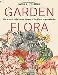 Garden Flora: The Natural and Cultura...