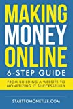 Making money online: The 6-step guide to making money with a website Review