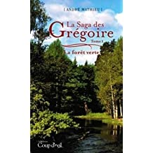 La Saga des Grégoire T.01 La forêt verte