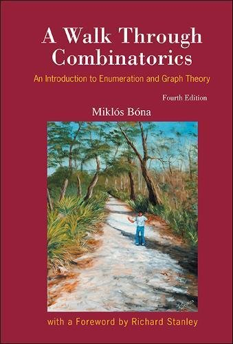 Walk Through Combinatorics, a (Fourth Edition) by World Scientific Publishing Company