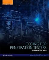 Coding for Penetration Testers: Building Better Tools, 2nd Edition