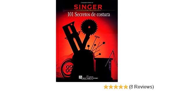 101 secretos de costura: Singer Sewing Reference Library: 9780865732827: Amazon.com: Books
