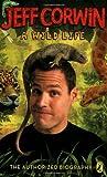 A Wild Life, Jeff Corwin, 0142414034