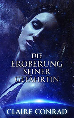 Die Eroberung seiner Gefährtin (Gefährten der Zatari 2) (German Edition)
