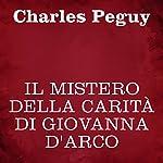 Il mistero della carità di Giovanna d'Arco | Charles Peguy
