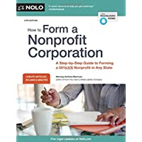 How to Form a Nonprofit Corporation: A Step-By-Step Guide to Forming a 501(c)(3) Nonprofit in Any State (How to Form Your Own Nonprofit Corporation)