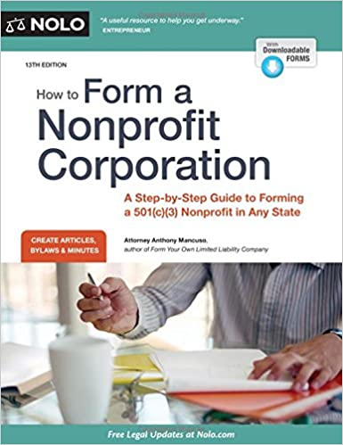 how to form a nonprofit corporation national edition a step by step guide to forming a 501c3 nonprofit in any state how to form your own nonprofit corporation