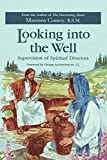 img - for Looking Into the Well: Supervision of Spiritual Directors book / textbook / text book