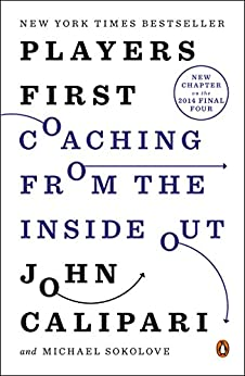 Players First: Coaching from the Inside Out by [Calipari, John, Sokolove, Michael]