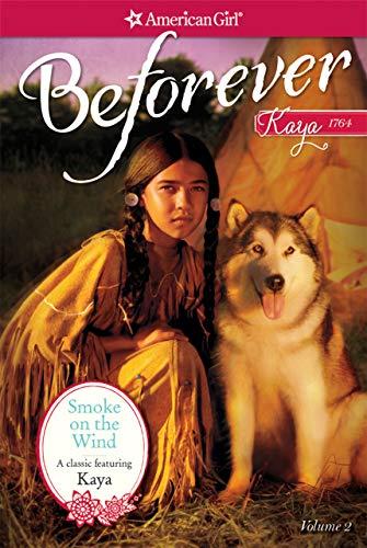 Smoke on the Wind: A Kaya Classic Volume 1 (American Girl Book 2)