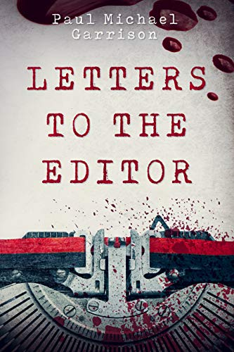 Letters to the Editor by [Garrison, Paul Michael]