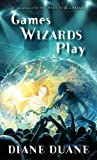 img - for Games Wizards Play (10) (Young Wizards Series) book / textbook / text book