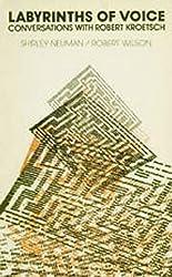 Labyrinths of Voice: Conversations With Robert Kroetsch