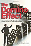 The Domino Effect : How Strategic Moves for Gay Rights, Singles' Rights, and Family Diversity Have Touched the Lives of Millions, Thomas F. Coleman, 0982515804