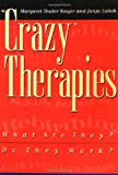 Crazy Therapies : What Are They? Do They Work?
