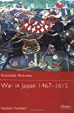 War in Japan 1467–1615 (Essential Histories)