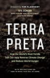 img - for Terra Preta: How the World's Most Fertile Soil Can Help Reverse Climate Change and Reduce World Hunger book / textbook / text book