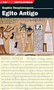 Egito Antigo (Encyclopaedia) por [Desplancques, Sophie]