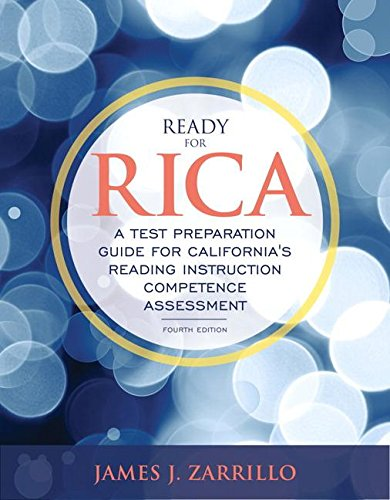 Ready for RICA: A Test Preparation Guide for California's Reading Instruction Competence Assessment with Enhanced Pearso