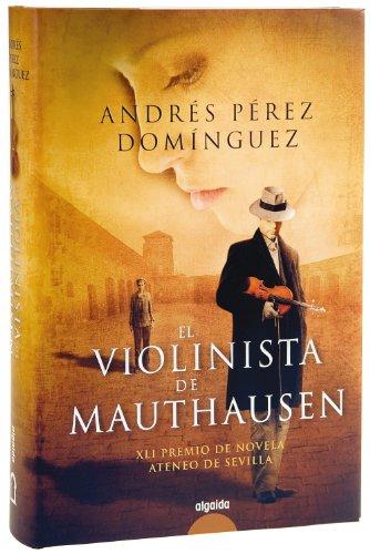 Descargar Libro El Violinista De Mauthausen Andrés Pérez Domínguez