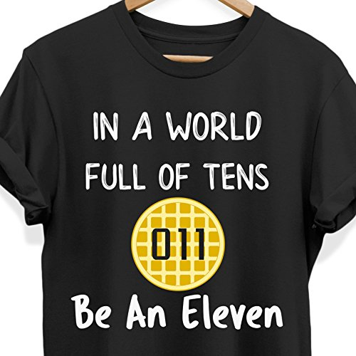 in A World Full of Tens Be an Eleven Tee Shirt for Girls Women Ladies Waffle Tshirt, Jet Black, Kids 18-20/Youth XL