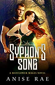 Syphon's Song (Mayflower Mages Book 1)