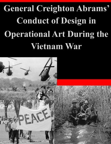 General Creighton Abrams' Conduct of Design in Operational Art During the Vietnam War pdf