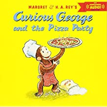 Curious George and the Pizza Party with downloadable audio
