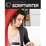 Scriptwriter (21st Century Skills Library: Cool Arts Careers)