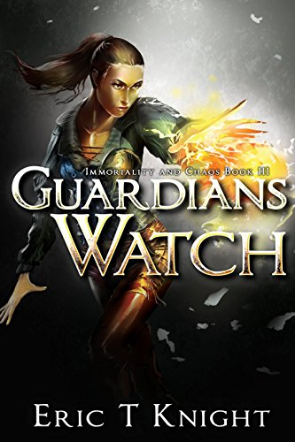 Guardians Watch (Immortality and Chaos Book 3)]()