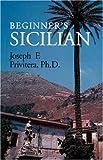 Beginner's Sicilian, Joseph Privitera, 0781806402