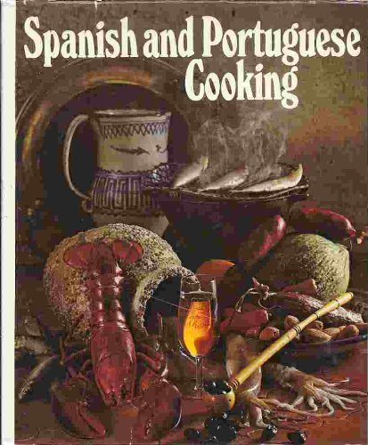Spanish and Portuguese Cooking Favorite Dishes from the Iberian Peninsula by Alejandro Domeneck