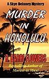 Murder in Honolulu, R. Barri Flowers, 1477634789